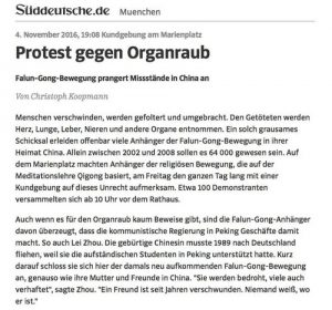 "The article titled ""Protest Gegen Organraub"" published on Süddeutsche Zeitung revealed the facts of the forced organ harvesting and Falun Gong's peaceful resistance against this crime."